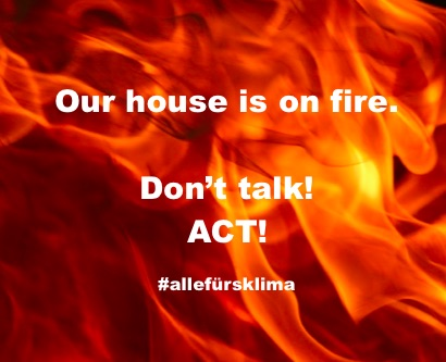 "Fire in the background, statement in white: ""Our house is on fire. Don't talk! ACT!"""